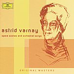 Astrid Varnay Astrid Varnay - Complete Opera Scenes And Orchestral Songs On Dg