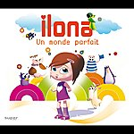 Ilona Un Monde Parfait (International Version)