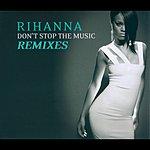 Rihanna Don't Stop The Music/ Remixes