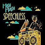 Mish Mash Speechless