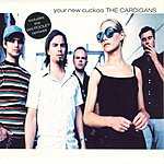 The Cardigans Your New Cuckoo (Ian Pooley Remixes)