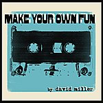 David Miller Make Your Own Fun