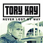 Tory Kay Never Lost My Way