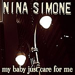 Nina Simone My Baby Just Care For Me