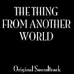 "Dimitri Tiomkin ""The Thing From Another World"" Original Soundtrack"