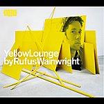 Rufus Wainwright Yellow Lounge Compiled By Rufus Wainwright