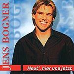 Jens Bogner Heut', Hier Und Jetzt