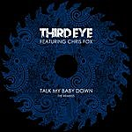 The Third Eye Talk My Baby Down - The Remixes