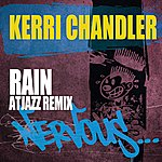 Kerri Chandler Rain - Atjazz Remix