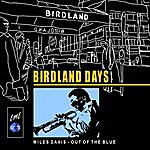 Miles Davis Birdland Days: Out Of The Blue
