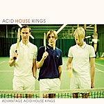 Acid House Kings Advantage Acid House Kings (Deluxe Edition)