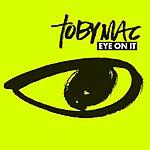 tobyMac Eye On It