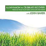 John Baker An Invitation To Celebrate Recovery