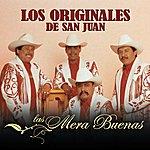 Los Originales De San Juan Las Mera Buenas
