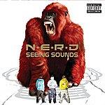 N.E.R.D. Seeing Sounds (Explicit Version)