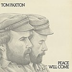 Tom Paxton Peace Will Come