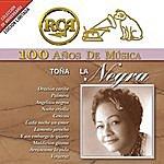 Toña La Negra Rca 100 Años De Musica