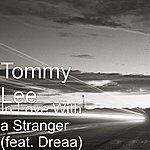 Tommy Lee In Love With A Stranger (Feat. Dreaa)