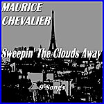 Maurice Chevalier Sweepin' The Clouds Away