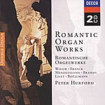 Peter Hurford Romantic Organ Works (2 Cds)
