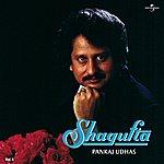 Pankaj Udhas Shagufta Vol. 4