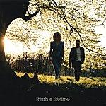 Hush A Lifetime (International Version)