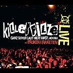 Killerpilze Mit Pauken Und Raketen (Live)