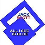 Jack Scott All I See Is Blue