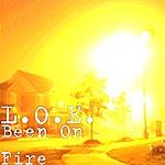 Loe Been On Fire