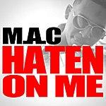 Mac Haten On Me