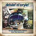 Drivin' N' Cryin' Songs About Cars, Space And The Ramones