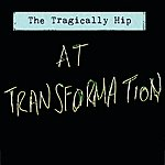 The Tragically Hip At Transformation
