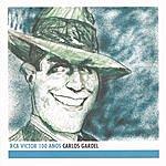 Carlos Gardel Carlos Gardel - Rca Victor 100 Años