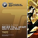 Technikal Never Fall Apart (Mikey O'hare Remix)