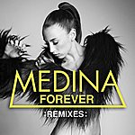 Medina Forever Remixes