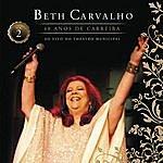 Beth Carvalho Beth Carvalho - 40 Anos De Carreira - Ao Vivo No Theatro Municipal - Vol. 2