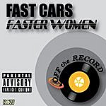 Off The Record Fast Cars Faster Women - Single