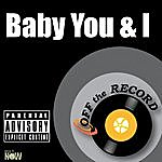 Off The Record Baby You & I - Single