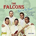 The Falcons You're So Fine - 1956 - 1961 - Featuring Eddie Floyd, Sir Mack Rice, Joe Stubbs & Wilson Pickett