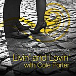 Daniel Kobialka Livin' And Lovin' With Cole Porter