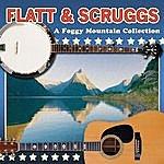 Flatt & Scruggs A Foggy Mountain Collection