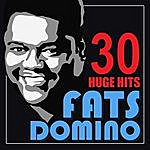 Fats Domino 30 Huge Hits