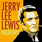 Jerry Lee Lewis Killer Hits