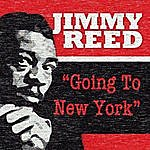 Jimmy Reed Going To New York