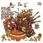 P. Funk All-Stars Hydraulic Funk
