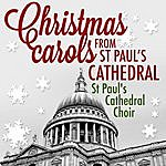 St. Paul's Cathedral Choir Christmas Carols From St. Paul's Cathedral