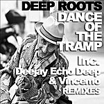 Deep Roots Dance Of The Tramp