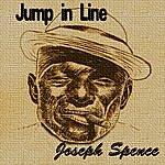 Joseph Spence Jump In Line