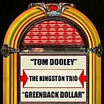 The Kingston Trio Tom Dooley / Greenback Dollar