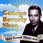 George Beverly Shea How Great Thou Art